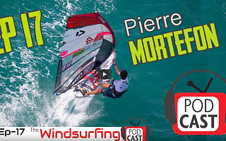 Windsurfing Podcast - Pierre Mortefon