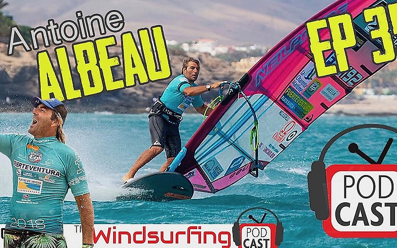 Windsurfing.TV Podcast - Antoine Albeau